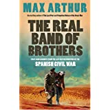 The Real Band of Brothers: First-hand Accounts from the Last British Survivors of the Spanish Civil Warby Max Arthur