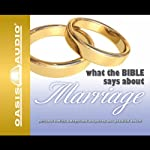What the Bible Says About Marriage (       UNABRIDGED) by Oasis Audio