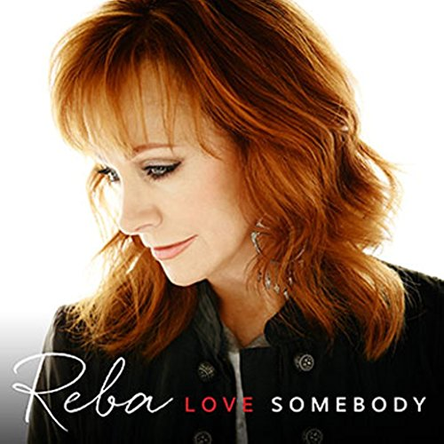 Reba McEntire - Love Somebody (Target Deluxe Edition) - Zortam Music