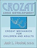 img - for Crozat Arch Development: Crozat Mechanics for Children and Adults book / textbook / text book