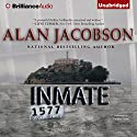 Inmate 1577 Audiobook by Alan Jacobson Narrated by Christina Traister