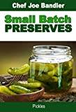 Small Batch Preserves: Pickles
