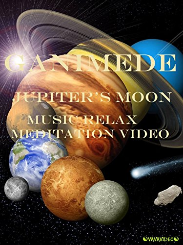 Ganimede Jupiter's Moon Music Relax Meditation Video