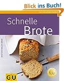 Schnelle Brote (GU K�chenratgeber Relaunch 2006)