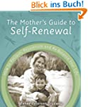 The Mother's Guide to Self-Renewal: H...