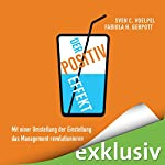 Der Positiv-Effekt: Mit einer Umstellung der Einstellung das Management revolutionieren | Sven C. Voelpel,Fabiola H. Gerpott