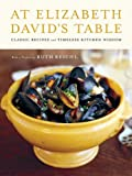 At Elizabeth David's Table: Classic Recipes and Timeless Kitchen Wisdom (0062049720) by David, Elizabeth