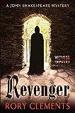 Rory Clements Revenger: A John Shakespeare Mystery