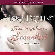 How to Seduce a Scoundrel | Vicky Dreiling