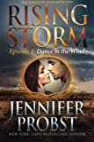 Dance in the Wind: Episode 4 (Rising Storm) (Volume 4)
