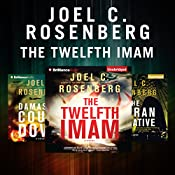 Joel C. Rosenberg - Twelfth Imam Series: The Twelfth Imam, The Tehran Initiative, Damascus Countdown | Joel C. Rosenberg