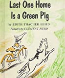 Last one home is a green pig (I can read books-no.6)