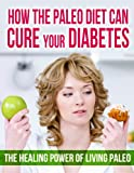 How The Paleo Diet Can Cure Your Diabetes