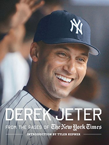Derek Jeter: From the Pages of The New York Times (English Edition)