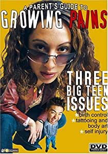 A Parents Guide to Growing Pains: Three Big Teen Issues [Import]
