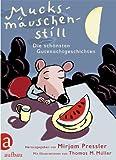 Mucksmäuschenstill (3351041217) by Mirjam Pressler