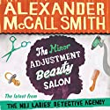 The Minor Adjustment Beauty Salon: Book 15 in The No. 1 Ladies' Detective Agency (       UNABRIDGED) by Alexander McCall Smith Narrated by Adjoa Andoh
