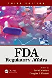 FDA Regulatory Affairs, Third Edition