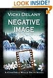Negative Image: A Constable Molly Smith Mystery (Constable Molly Smith Series Book 4)