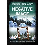 Negative Image: A Constable Molly Smith Mystery (Constable Molly Smith Series) ~ Vicki Delany