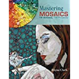Mastering Mosaics: 19 Artists, 19 Projects