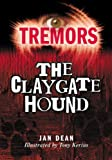 The Claygate Hound (Tremors) (0750250356) by Jan Dean