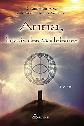 Anna, la voix des Madeleines: La suite de Anna, grand-mère de Jésus