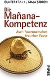Die Mañana-Kompetenz: Auch Powermenschen brauchen Pause
