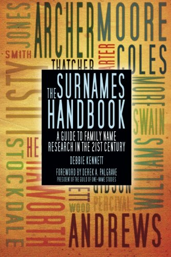The Surnames Handbook: A Guide To Family Name Research In The 21St Century