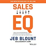 Sales EQ: How Ultra High Performers Leverage Sales-Specific Emotional Intelligence to Close the Complex Deal | Jeb Blount