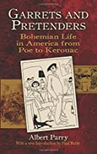 Garrets and Pretenders Bohemian Life in America from Poe to Kerouac New York City