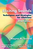 Eliciting Sounds: Techniques and Strategies for Clinicians