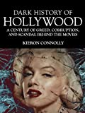 img - for Dark History of Hollywood: A Century of Greed, Corruption and Scandal behind the Movies (Dark Histories) book / textbook / text book