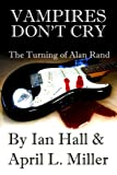 img - for Vampires Don't Cry: The Turning of Alan Rand book / textbook / text book