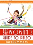 The Busy Woman's Guide to Paleo: How...
