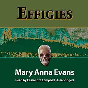 Effigies: A Faye Longchamp Mystery, Book 3 | [Mary Anna Evans]