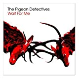 The Pigeon Detectives Wait For Me [Import]