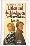 img - for Lieben und doch loslassen. Der Mutter-Tochter-Konflikt book / textbook / text book