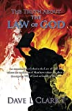 img - for The Truth About the Law of God: An examination of what is the Law of God and where the traditions of Man have taken the place of the express Will of God as found in His Law book / textbook / text book