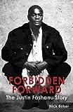 Forbidden Forward: The Justin Fashanu Story