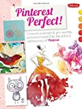 img - for Pinterest Perfect!: Creative prompts & pin-worthy projects inspired by the artistic community of Pinterest book / textbook / text book