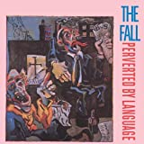 Perverted By Language - The Fall