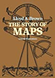 The Story of Maps (0486238733) by Brown, Lloyd Arnold