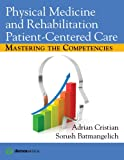 img - for Physical Medicine and Rehabilitation Patient-Centered Care: Mastering the Competencies book / textbook / text book