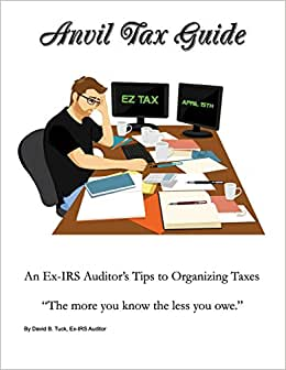 Anvil Tax Guide: An Ex-IRS Auditor's Tips To Organizing Taxes