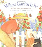 Whose Garden Is It? (0152026312) by Hoberman, Mary Ann