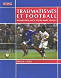 Traumatismes et football : R�adaptation sur le terrain apr�s blessure