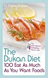 Dukan Diet 100 Eat As Much As You Want Foods