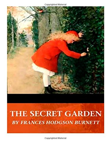 http://www.amazon.com/Secret-Garden-Frances-Hodgson-Burnett/dp/1494400626/ref=sr_1_2?ie=UTF8&qid=1406947896&sr=8-2&keywords=the+secret+garden