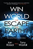 img - for Win the World or Escape the Earth? book / textbook / text book